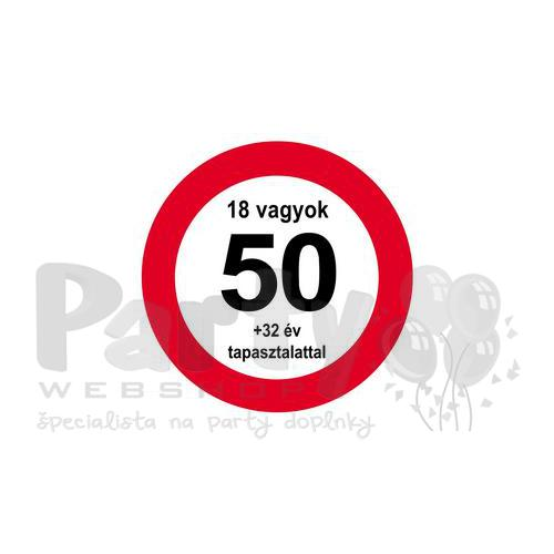 eae86f9b9 Zákazová dopravná značka k 50. narodeninám